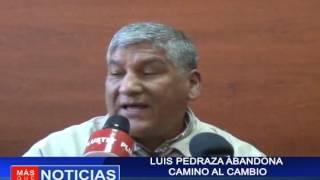 Luis Pedraza Abandona Camino al Cambio