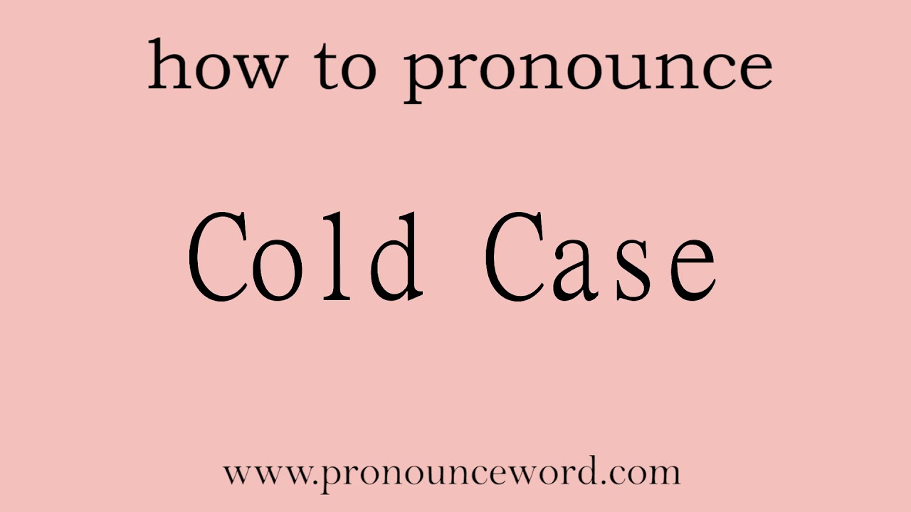 Cold Case. How to pronounce the english word Cold Case .Start with