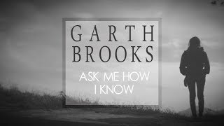 garth brooks   ask me how i know lyric video