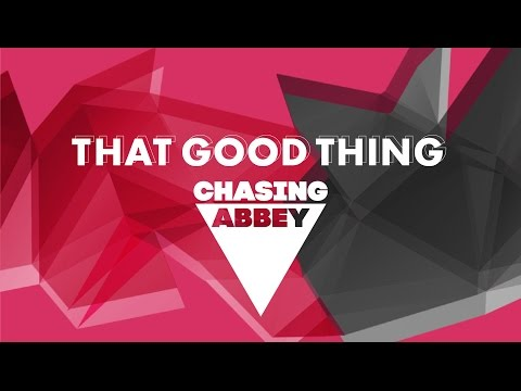 Chasing Abbey - That Good Thing (Audio)