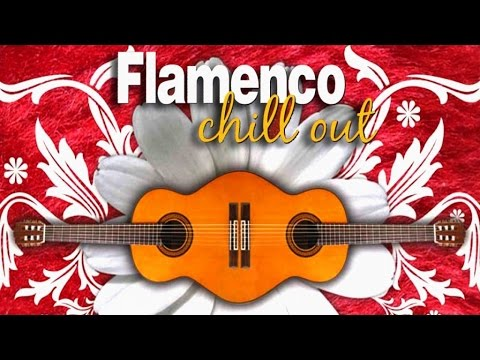 Flamenco Chill Out - Flamenco Chill Out