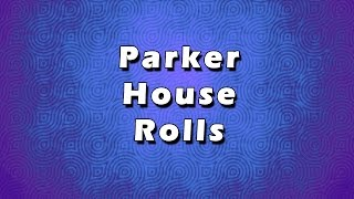 Parker House Rolls | Easy Recipes | Easy To Learn