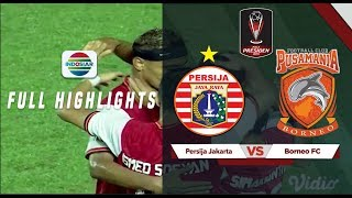 Persija Jakarta (5) vs (0) Borneo FC - Full Highlights | Piala Presiden 2019