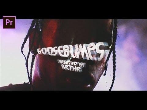 Travis Scott - goosebumps (ft. Kendrick Lamar) Music Video Editing Breakdown EP. 7 | Dir by @BRTHR__