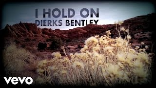 Dierks Bentley - I Hold On (Lyric Video) Video