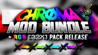 🌈 CHROMA MOD BUNDLE RELEASE (W/ NEW MODS) 🔥 + RGB 32X PACK RELEASE (ANIMATED FPS+) 🍭