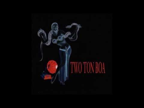 Two Ton Boa - Bleeding Heart