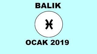 OCAK 2019 - BALIK BURCU YORUMU