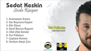 Download Sedat KESKİN - Vur Patlasun [Sevda Rüzgarı - 2017] MP3 song and Music Video