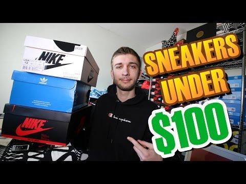 TOP 10 SNEAKERS UNDER $100 2017