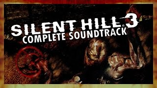 Silent Hill 3 Complete Extended Soundtrack OST