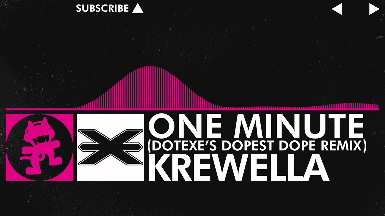 [Drumstep] - Krewella - One Minute (DotEXE 'Dopest Dope ...
