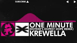 Repeat youtube video [Drumstep] - Krewella - One Minute (DotEXE 'Dopest Dope' Remix) [Monstercat Release]