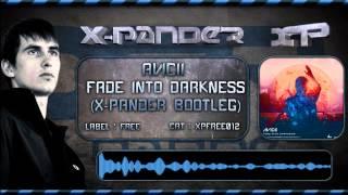 AVICII - FADE INTO DARKNESS (X-PANDER BOOTLEG) [XPFREE012]