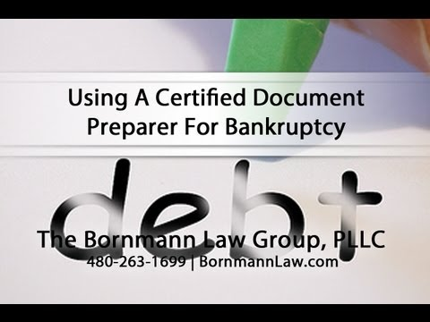 Using A Certified Document Preparer For Bankruptcy