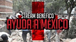 DIRECTO BENÉFICO PARA AYUDAR A MÉXICO - #AnimatownersConMéxico 22/09/17