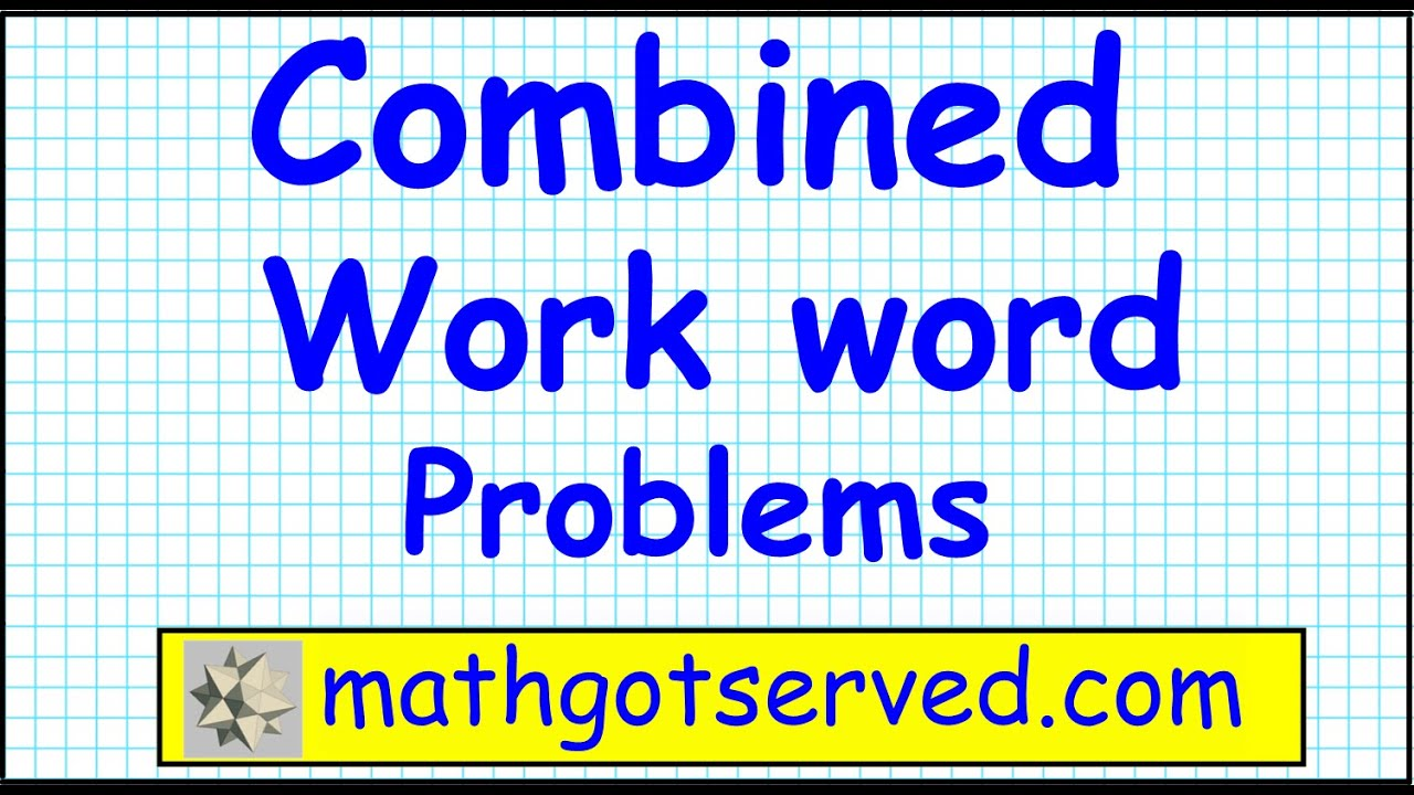 combined work time word problems al2 algebra 2 common core - YouTube