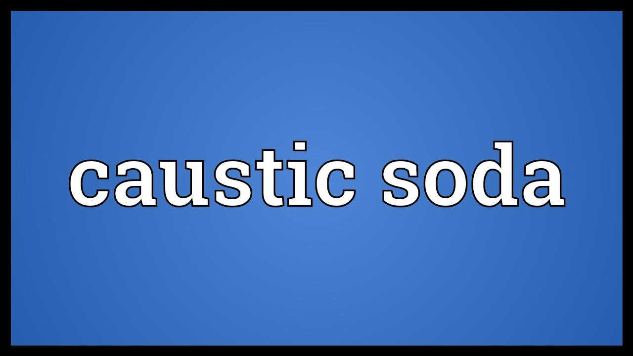 Caustic Soda Meaning