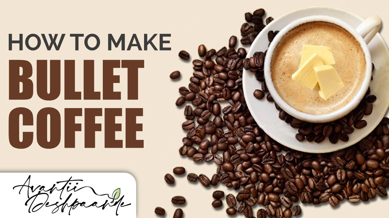 How To Make Butter Bullet Coffee Avantideshpande