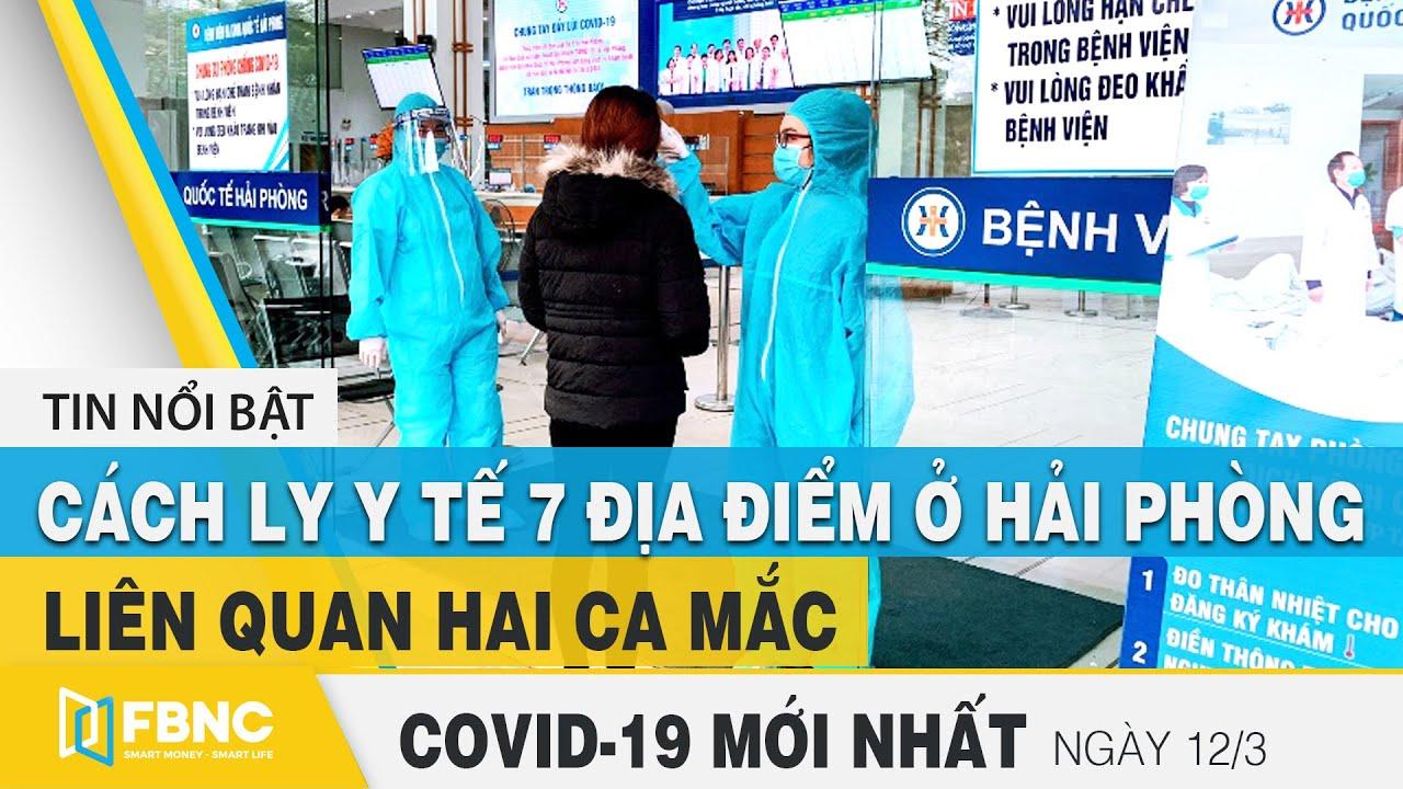 Tin tức Covid-19 mới nhất hôm nay 12/3 | Dich Virus Corona Việt Nam hôm nay | FBNC