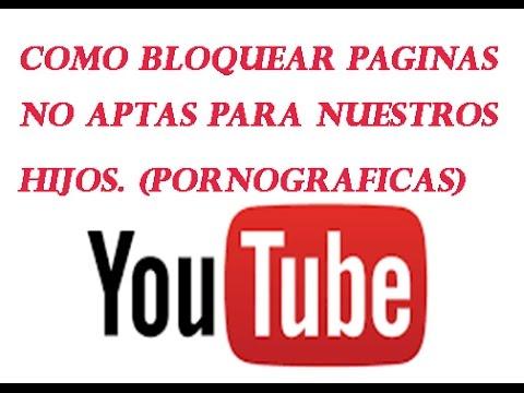 Como Bloquear Paginas Para Adultos Pornograficas No Aptas Para Ninos Actualizado 2015 Youtube