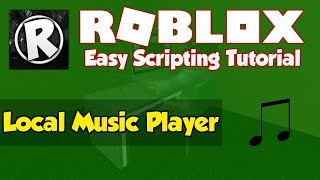 Roblox   How to make a Local Music Player   2019 [FE]