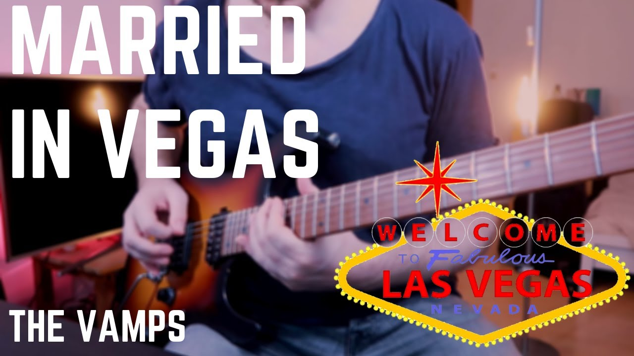The Vamps - Married In Vegas (Guitar Cover) WITH TABS
