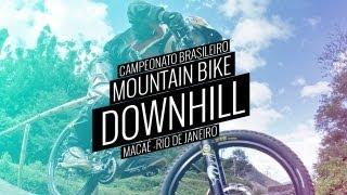Campeonato Brasileiro de Mountain Bike Downhill 2013 | Macaé | Rio de Janeiro