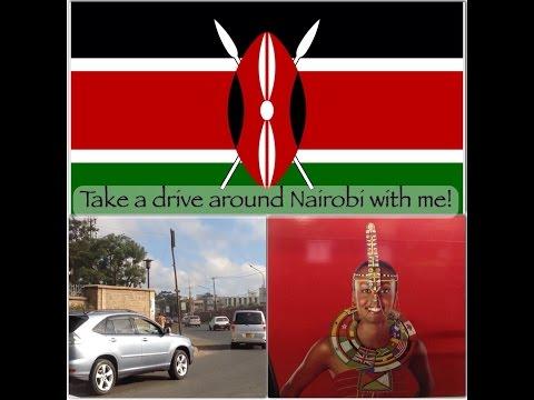Take a drive with me around Nairobi, Kenya