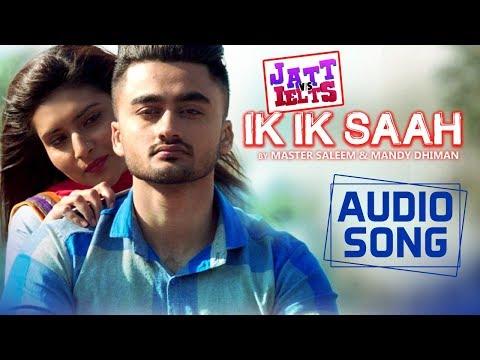 Ik Ik Saah | Full Song | Master Saleem, Mandy Dhiman | JATT vs IELTS | Ravneet, Khushi | 22nd June