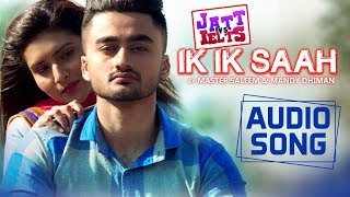 Ik Ik Saah | Full Song | Master Saleem, Mandy Dhiman | JATT vs IELTS | Ravneet, Khushi | 22nd June