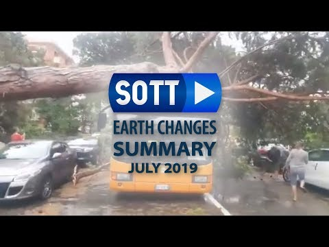 SOTT Earth Changes Summary – July 2019: Extreme Weather, Planetary Upheaval, Meteor Fireballs