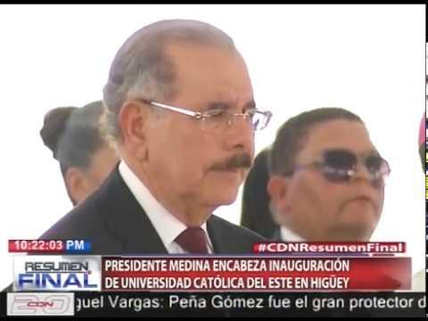 Presidente Medina encabeza inauguración de Universidad Católica del Este en Higüey