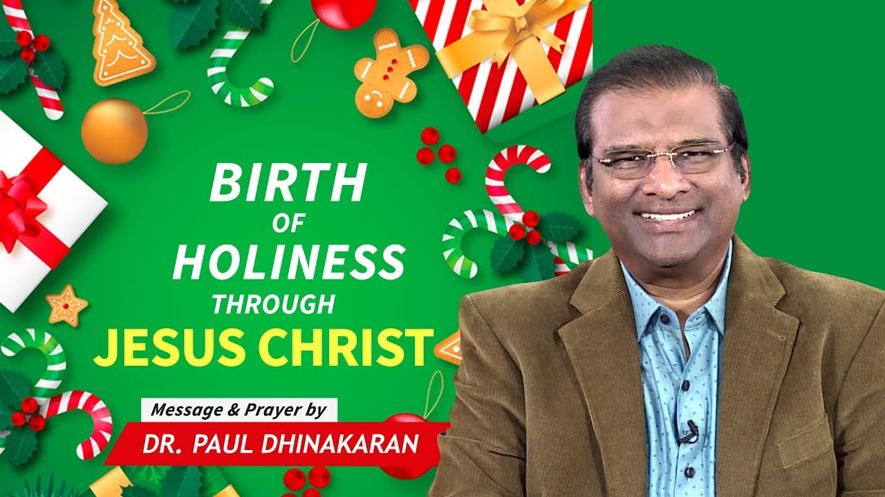 Birth Of Holiness Through Jesus Christ | Dr. Paul Dhinakaran | Christmas Special Message