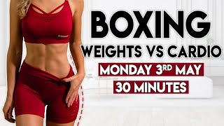 BOXING CARDIO vs WEIGHTS (sweaty burn) | 30 minute Home Workout