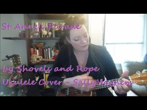 St Annes Parade Shovels And Rope Ukulele Cover By Sally Mayhem