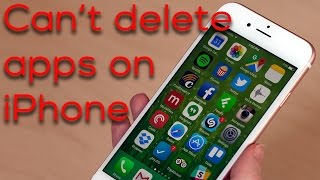 What to do if you can't delete apps on iPhone