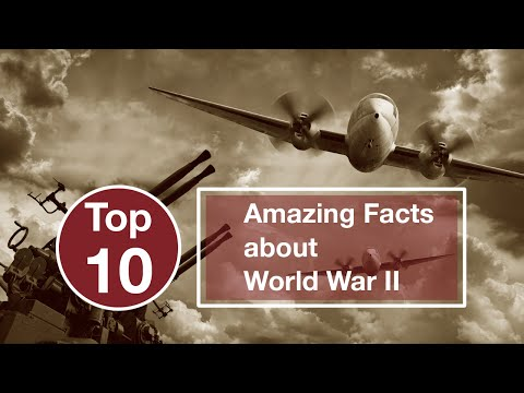 10 Amazing Facts about World War II