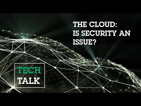 Tech Talk:The Cloud - Is Security an issue