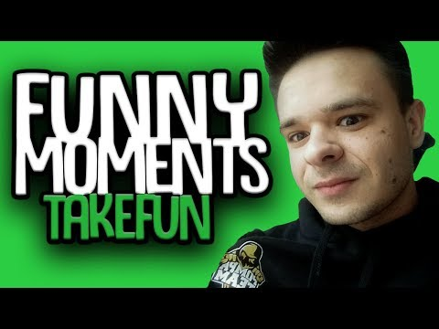 FUNNY MOMENTS TAKEFUN