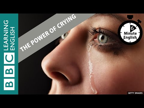The power of crying - 6 Minute English