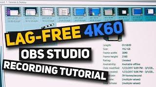 OBS Studio Tutorial - How I Record LAG-FREE 4K 60 FPS w/ Nvenc & OBS Studio (Best settings & setup)