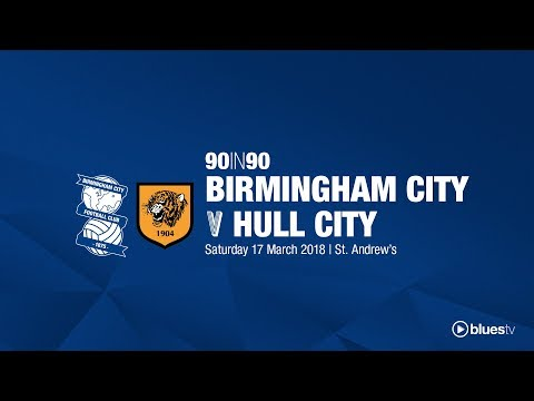 Birmingham City 3 - 0 Hull City   90in90