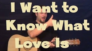 I Want to Know What Love Is (Foreigner) Easy Strum Guitar Lesson in Standard Tuning