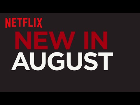 New to Netflix US  August  Netflix