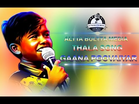 | Kappees Gana Poovaiyar | Thala Song |  Altta Bultta Media |