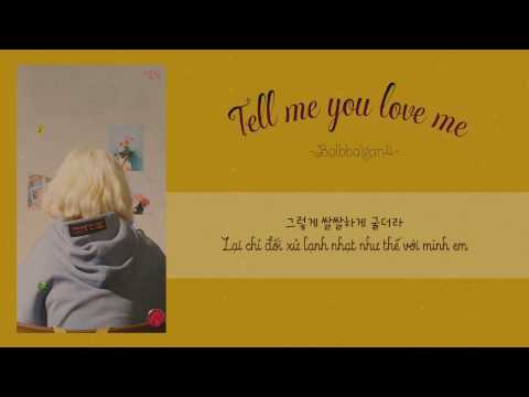 [Vietsub] Tell me you love me (좋다고 말해) - Bolbbalgan4