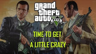 Grand Theft Auto V - Story Mode just for giggles