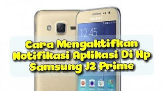 Download Mp3 Cara Mengaktifkan Notifikasi Aplikasi Di Hp Samsung J2 Prime