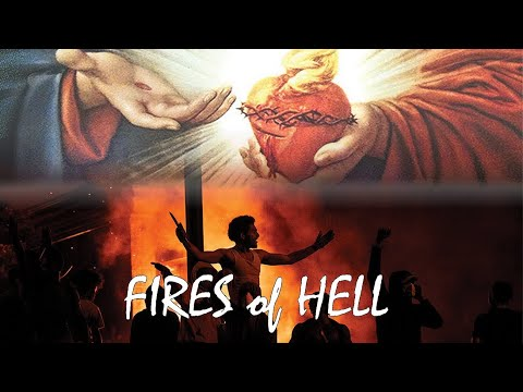 FIRES OF HELL: Turning to the Sacred Heart of Jesus